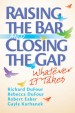 Raising the Bar and Closing the Gap