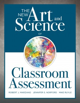 The New Art and Science of Classroom Assessment