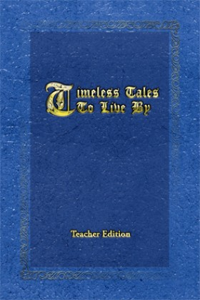 Timeless Tales to Live By (Teacher Edition)
