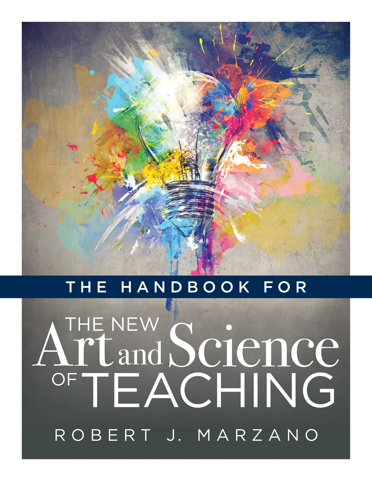 Marzano Research Handbook For The New Art And Science Of Teaching