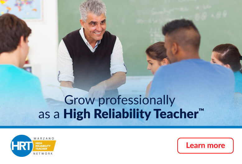 Grow professionally as a High Reliability Teacher