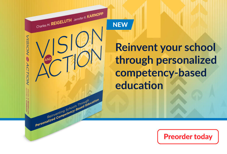 Reinvent your school through personalized competency-based education with the Book Vision and Action