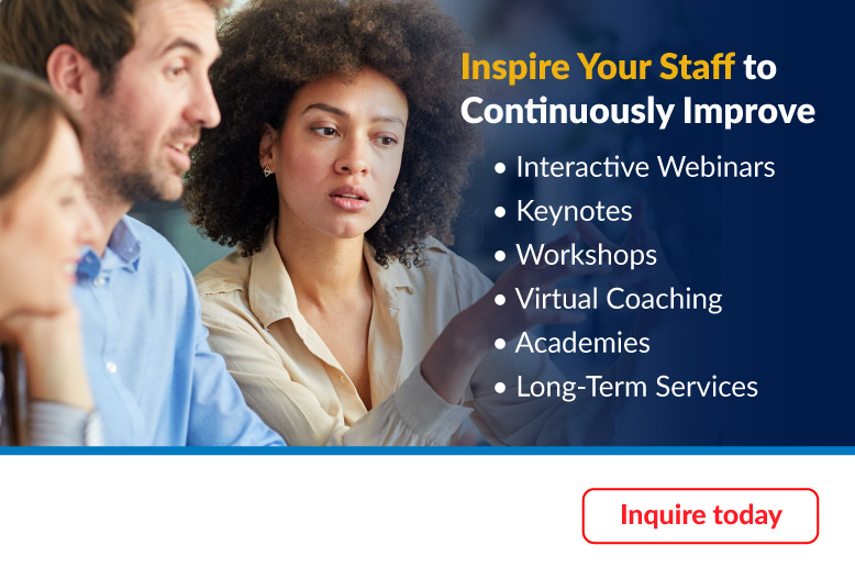 Inspire your Staff to Continuously Improve