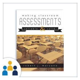 Making Classroom Assessments Valid and Reliable