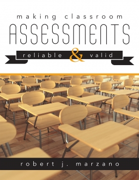 Making Classroom Assessments Reliable and Valid
