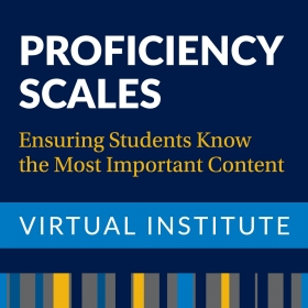 Proficiency Scales Virtual Institute: Ensuring Students Know the Most Important Content