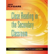 Close Reading in the Secondary Classroom